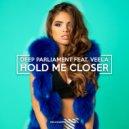 Deep Parliament feat. Veela -  Hold Me Closer  (Extended Mix)