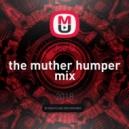 Joe Q - the muther humper mix ()