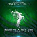 David Gate - Battle Of My Soul 2.0 (Original Mix)