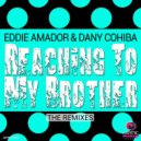Eddie Amador & Dany Cohiba - Reaching to My Brother  (Soulful Deeper Club Mix)
