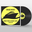 Mark Funk & Danny Cruz - Superlovin (Original Mix)