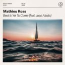 Mathieu Koss Ft. Joan Alasta - Best Is Yet To Come (Extended Mix)