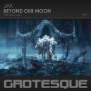 JAK - Beyond Our Moon  (Original Mix)