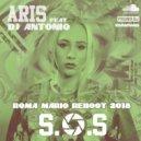 Aaris Feat. Dj Antonio - S.O.S  (Roma Mario Reboot 2018)