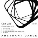 Colin Dale - Please Stand By (Original Mix)