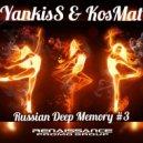 YankisS & KosMat - Russian Deep Memory - 03 ()