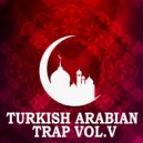 Arabian Trap - 2018 (Original Mix)