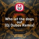 Baha Men - Who let the dogs out (Dj Dubov Remix) ()