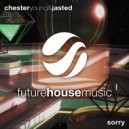 Chester Young & Jasted - Sorry (Extended Mix)