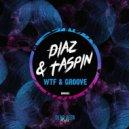 Diaz (RU) & Taspin - WTF  (Original Mix)