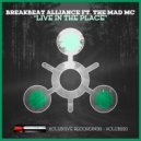 Breakbeat Alliance & The Mad MC - Live In The Place (feat. The Mad MC) (Original Mix)