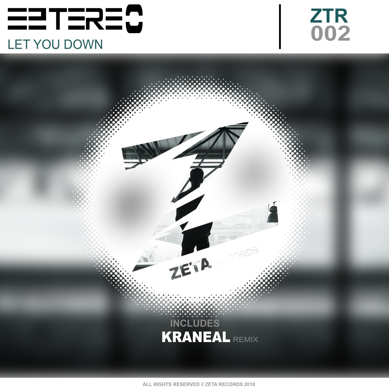 Eztereo  - Let You Down (Kraneal Remix)