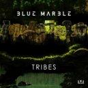 Blue Marble - Tribes (Original Mix)