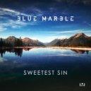 Blue Marble - Sweetest Sin (Original Mix)
