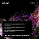 Moti Brothers - She Found Moments  (Original Mix)