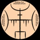 AndreyTus - Shamans Drum vol 84 ()