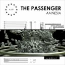 The Passenger - Amnesia (Original Mix)