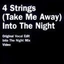 4 Strings - Into The Night (Original Vocal Edit)