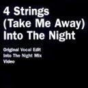 4 Strings - Into The Night (Coast 2 Coast Vocal Remix)