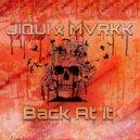 MVRKK & JIQUI - Back At It (Original Mix)