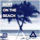 Bert - On The Beach (Original mix)