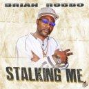 Brian Robbo - Stalking Me (Original Mix)
