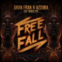 Gran Fran & Azzura - The Third Eye (Original Mix)