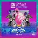 GN  &  G$Montana  &  NeuroziZ  - In Your Face (Alusive Remix)