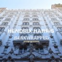 Hendrix Harris - Bankwrapped (Original Mix)