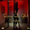 Galati - Come On Girl (Original Mix)