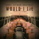 Ownboss & Deep Motion & Moovin\' Project - Would I Lie (Original Mix)