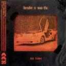 Krude & Wa-Fu - No Time (Original Mix)