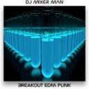 DJ Mixer Man - Breakout Edm Punk (Original Mix)