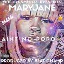 MaryJane - Aint No Popo (Original Mix)