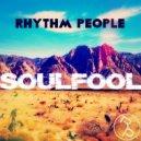Rhythm People - SOULFOOL (Original Mix)