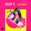 Shade k - Fat Boy (Original Mix)