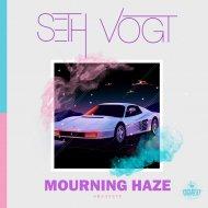 Seth Vogt - Mourning Haze (Original Mix)