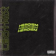 Leotrix - Heroism (Original Mix)