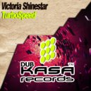Victoria Shinestar - TurboSpeed (Original Mix)