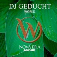 Dj Geducht - World (Original Mix)