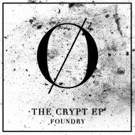 Foundry - The Crypt (Original Mix)