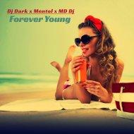 Dj Dark & Mentol & MD Dj - Forever Young (Extended)