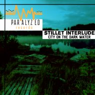 Stillet Interlude - CITY ON THE DARK WATER (Original Mix)
