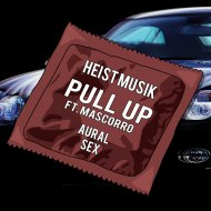 HeistMusik & Mascorro - Pull Up (feat. Mascorro) (Original Mix)
