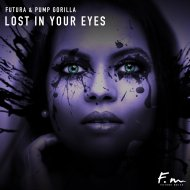 Futura & Pump Gorilla - Lost In Your Eyes (Original Mix)