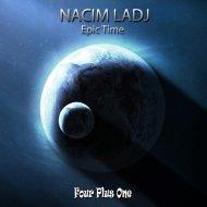 Nacim Ladj - Epic Time (Original Mix)