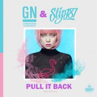 GN & G$Montana & NeuroziZ & Slip187 - Pull It Back (Original Mix)