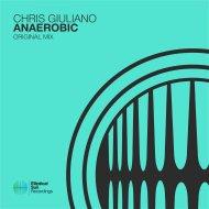 Chris Giuliano - Anaerobic (Original Mix)