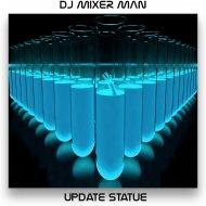 DJ Mixer Man & The Mixer Man & Mixer Man - Update Statue (April Mix)