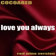 Cocoared & Phigroa - Love You Always (Red Wine Version) (feat. Phigroa) (Original Mix)